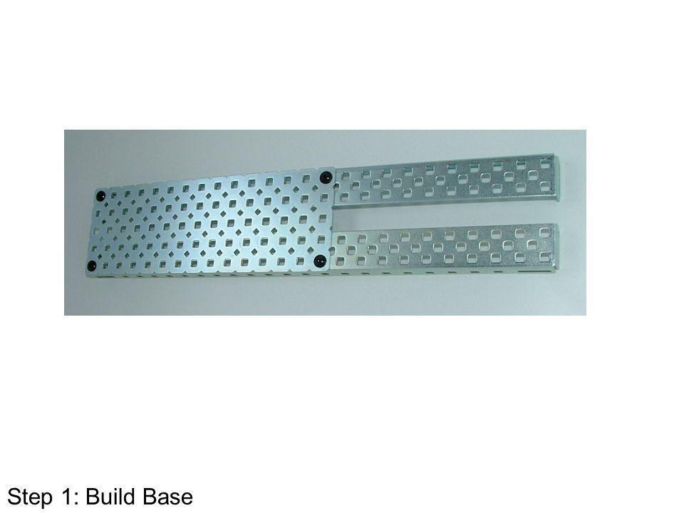 Step 1: Build Base
