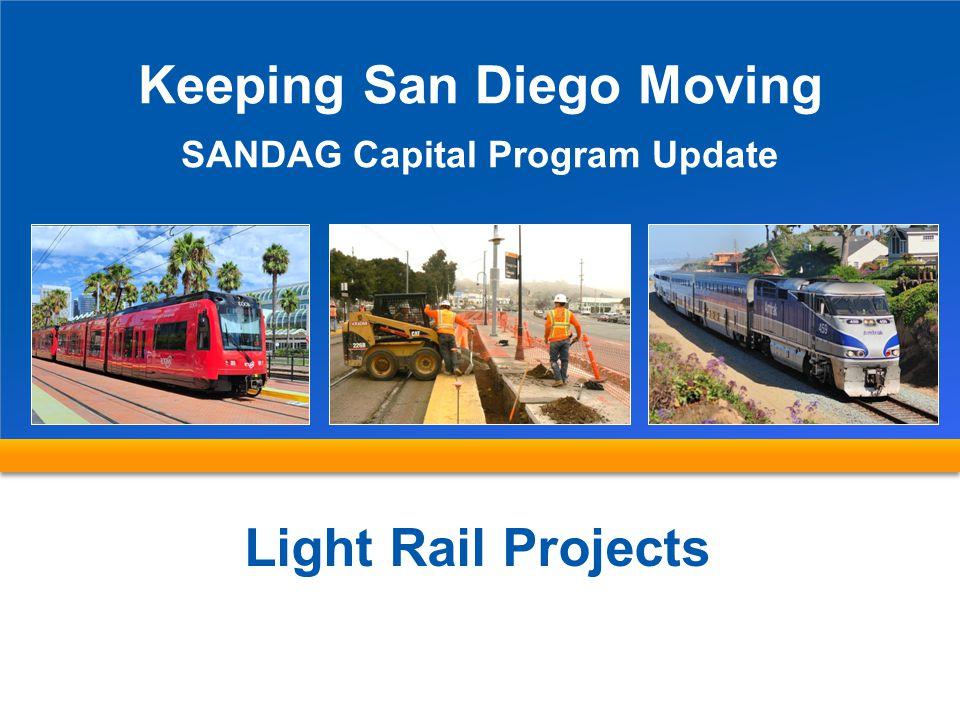 Keeping San Diego Moving SANDAG Capital Program Update