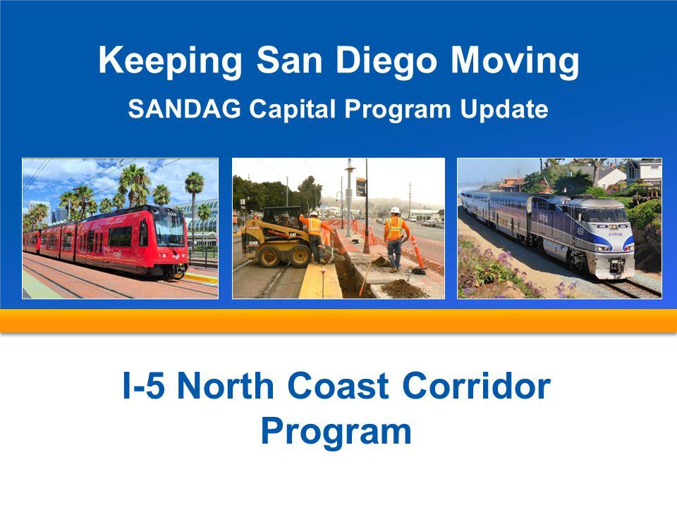 Keeping San Diego Moving I-5 North Coast Corridor Program