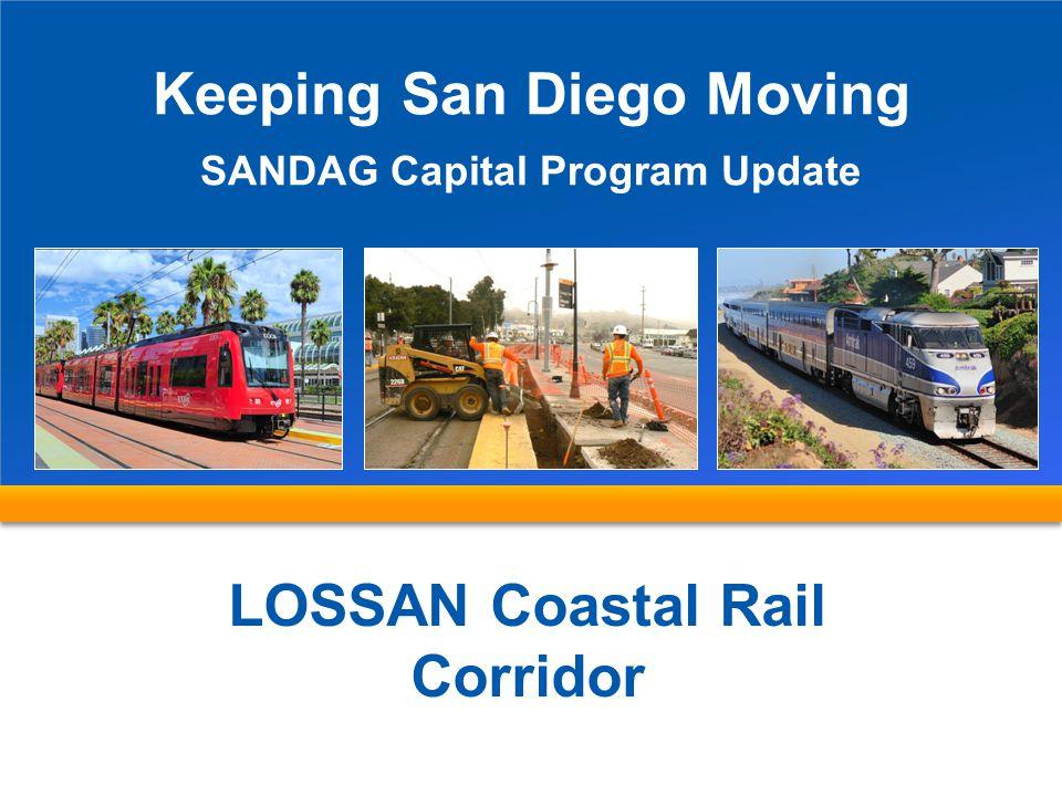 Keeping San Diego Moving LOSSAN Coastal Rail Corridor