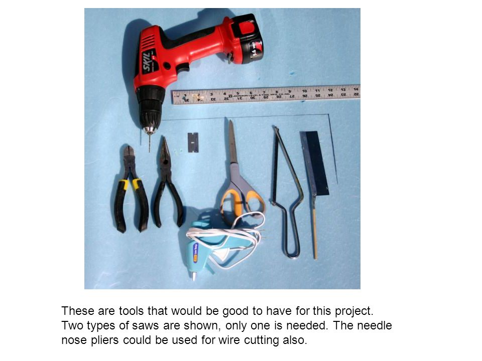 These are tools that would be good to have for this project
