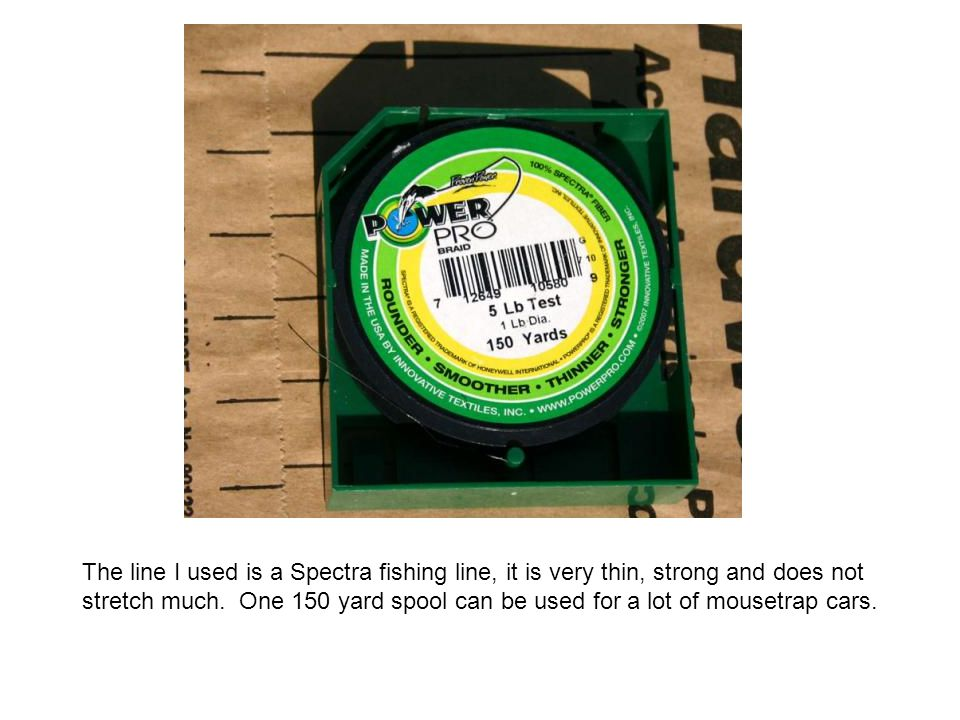 The line I used is a Spectra fishing line, it is very thin, strong and does not stretch much.