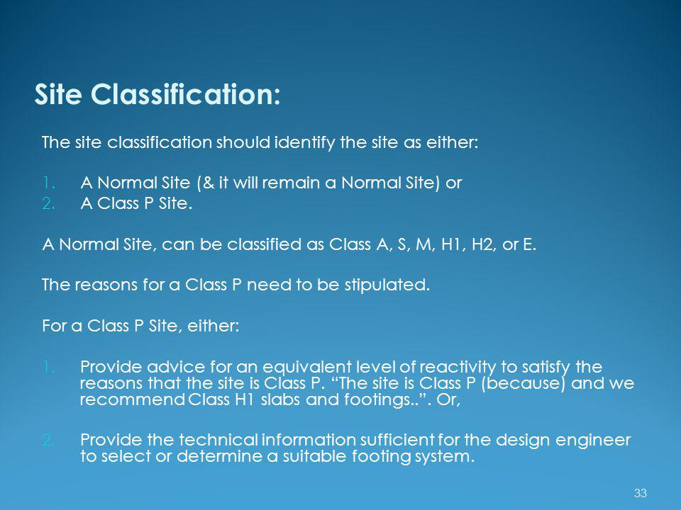 Site Classification: The site classification should identify the site as either: A Normal Site (& it will remain a Normal Site) or.