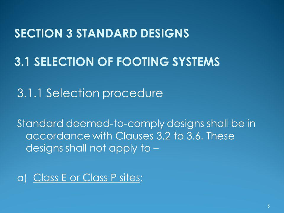 SECTION 3 STANDARD DESIGNS 3.1 SELECTION OF FOOTING SYSTEMS