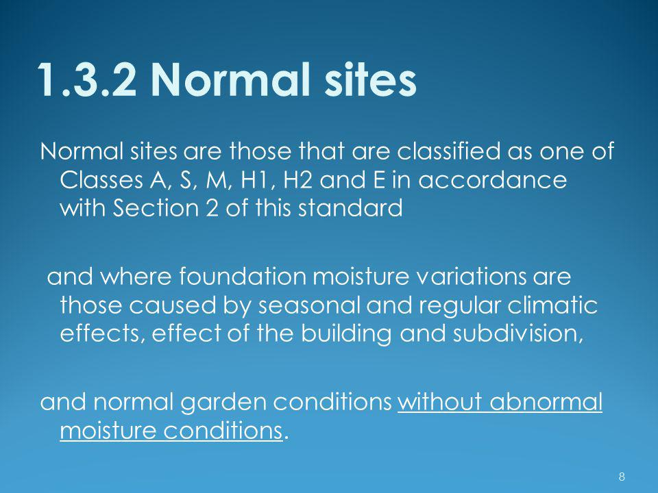 1.3.2 Normal sites Normal sites are those that are classified as one of Classes A, S, M, H1, H2 and E in accordance with Section 2 of this standard.
