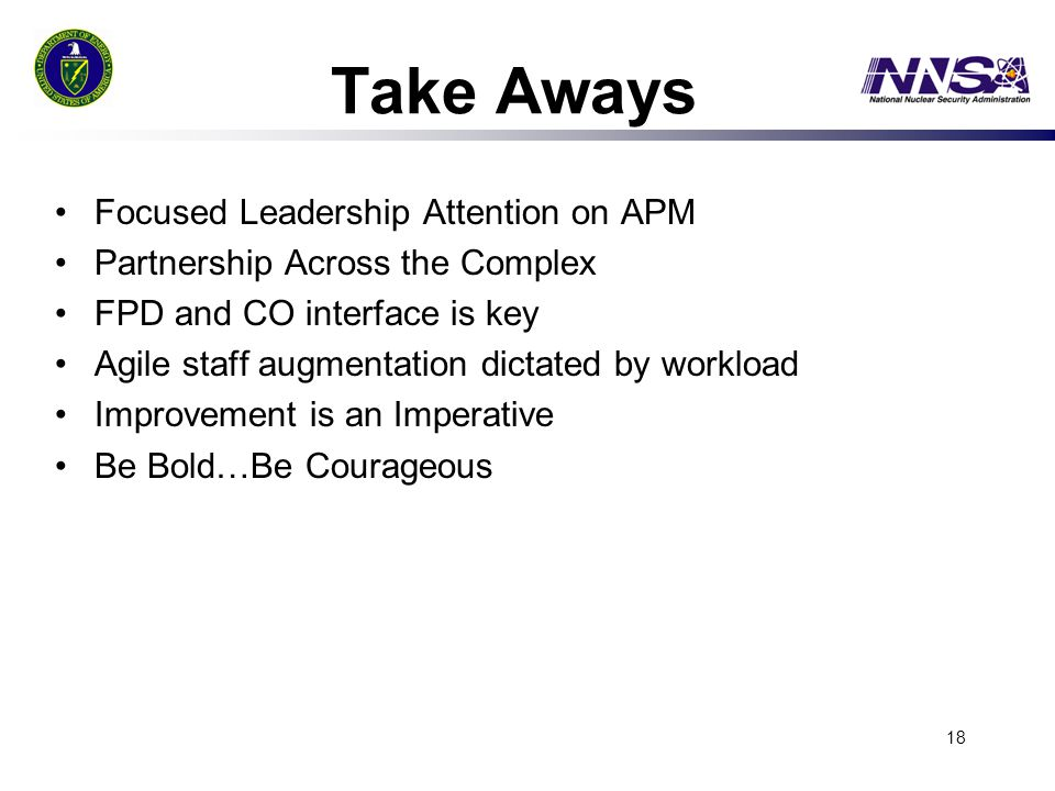 Take Aways Focused Leadership Attention on APM