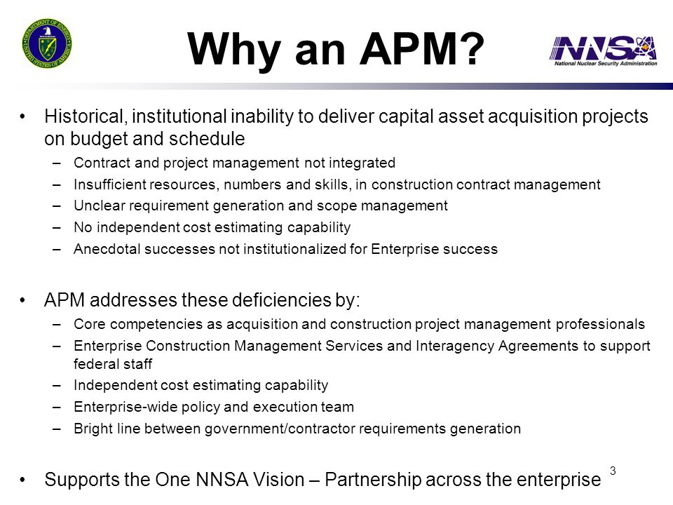 Why an APM Historical, institutional inability to deliver capital asset acquisition projects on budget and schedule.