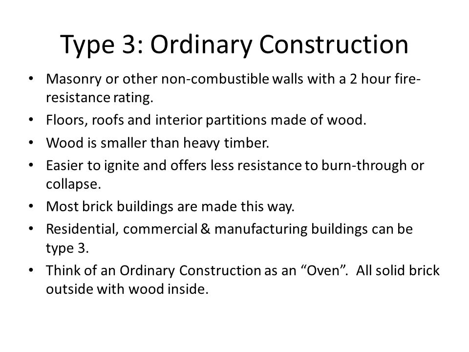 Type 3: Ordinary Construction