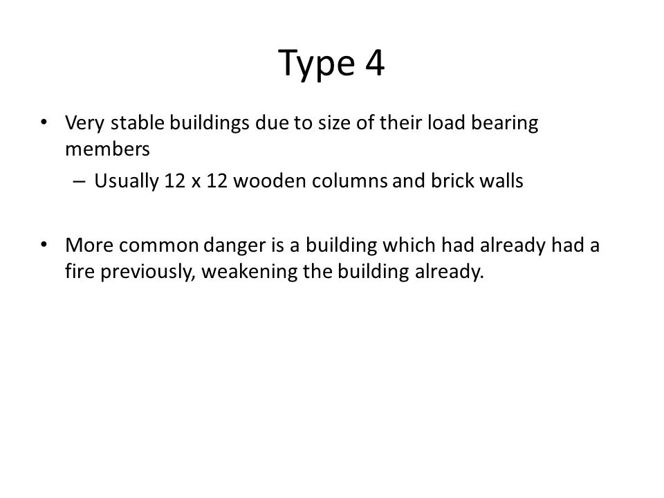 Type 4 Very stable buildings due to size of their load bearing members