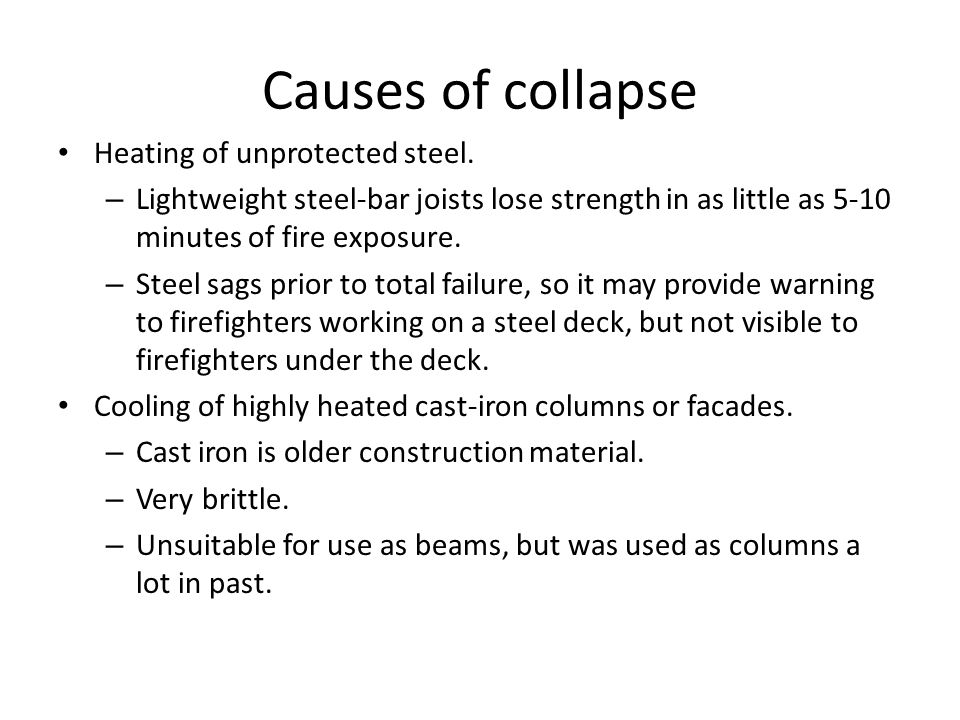 Causes of collapse Heating of unprotected steel.