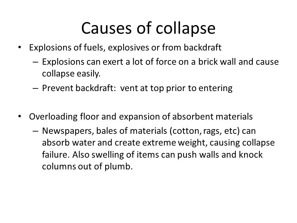 Causes of collapse Explosions of fuels, explosives or from backdraft
