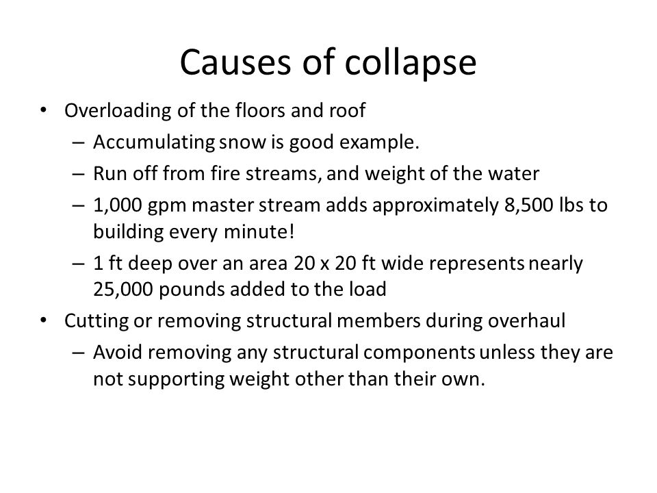 Causes of collapse Overloading of the floors and roof