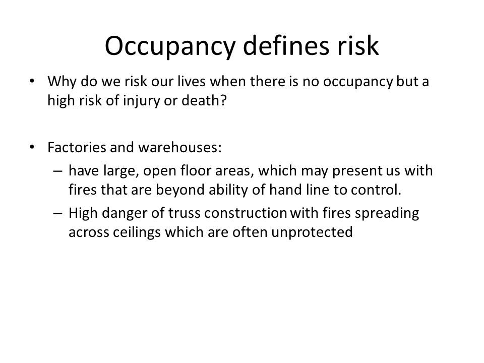 Occupancy defines risk