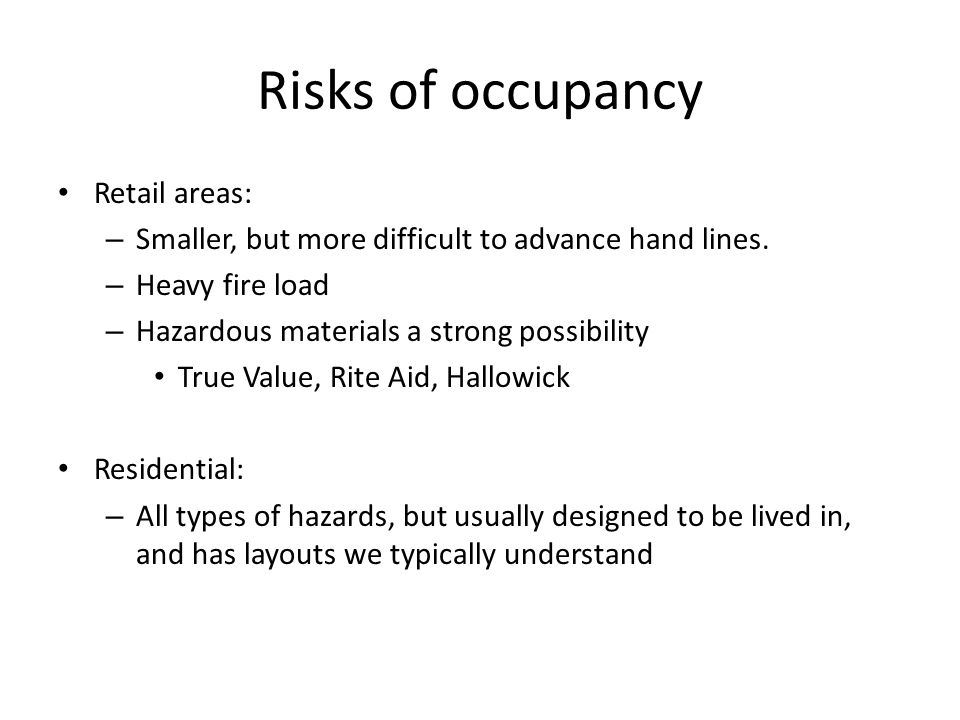 Risks of occupancy Retail areas: