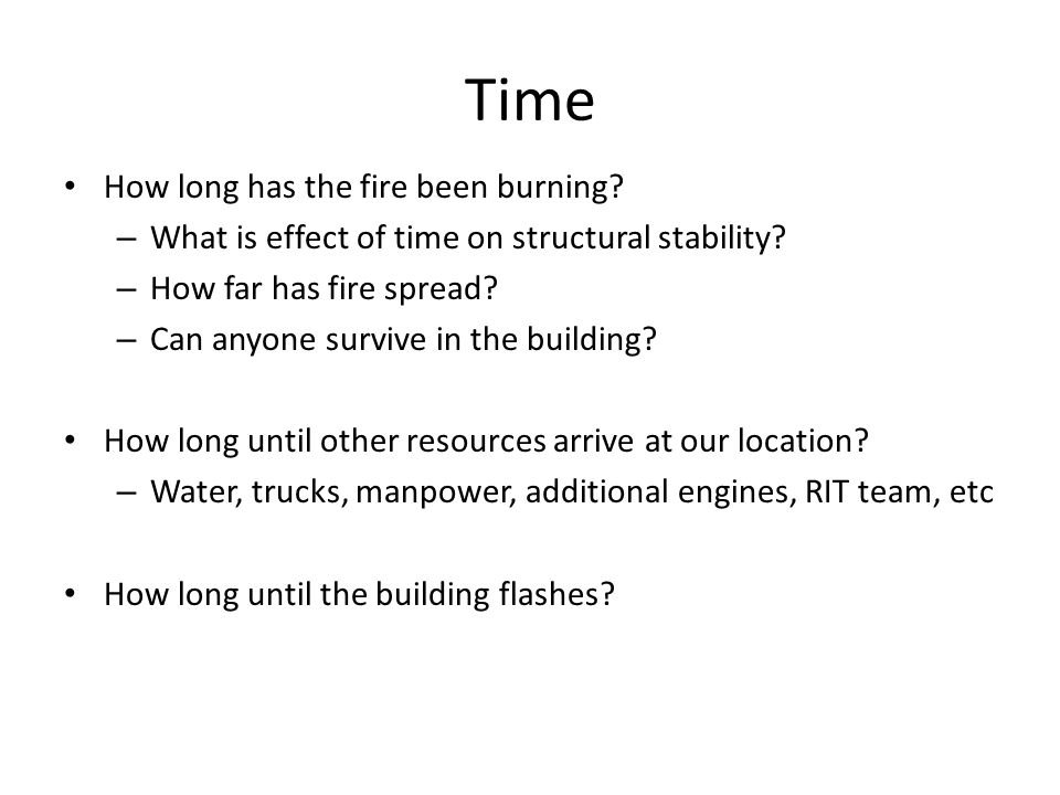 Time How long has the fire been burning