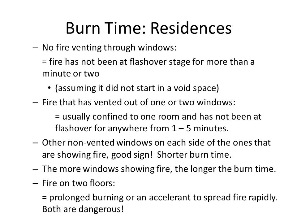 Burn Time: Residences No fire venting through windows: