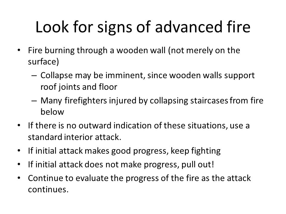 Look for signs of advanced fire