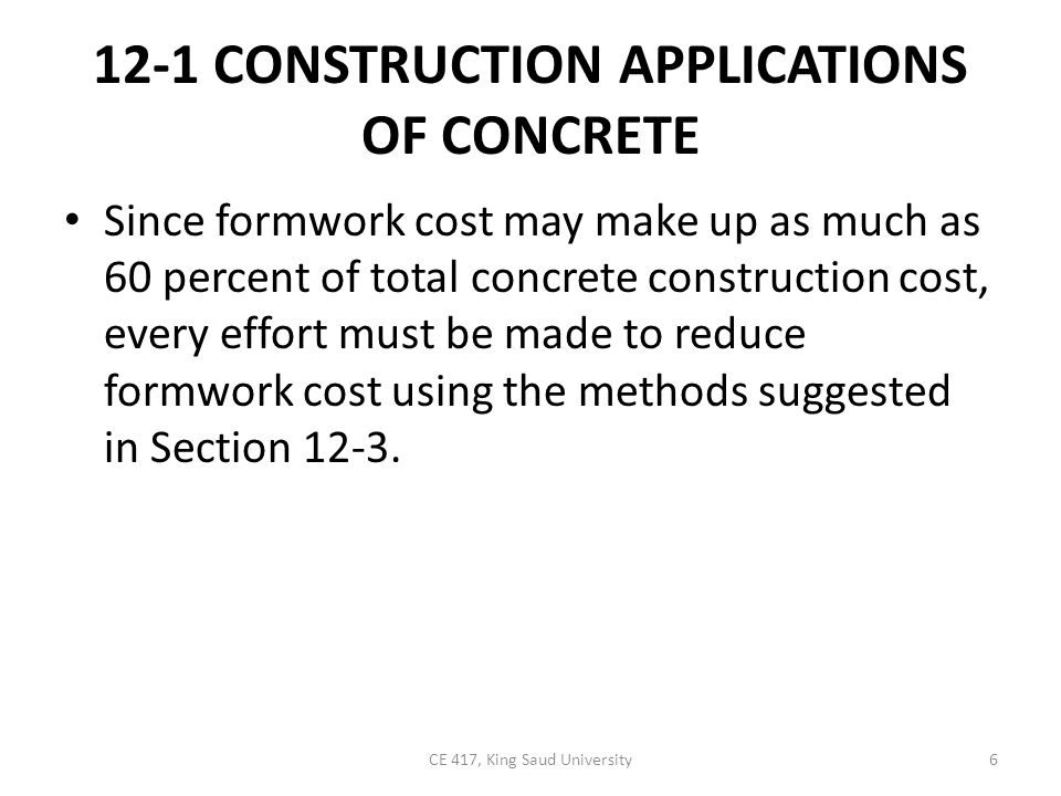12-1 CONSTRUCTION APPLICATIONS OF CONCRETE