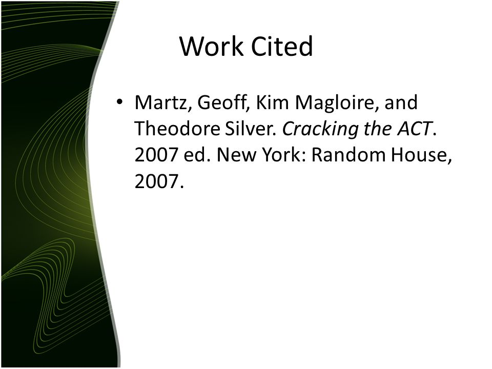 Work Cited Martz, Geoff, Kim Magloire, and Theodore Silver.