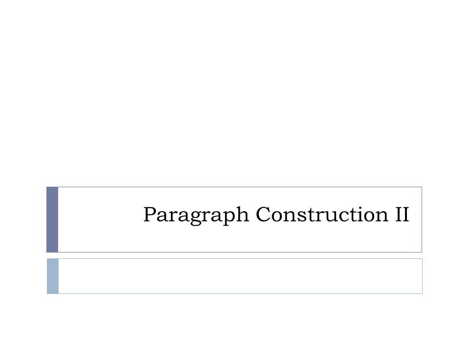 Paragraph Construction II