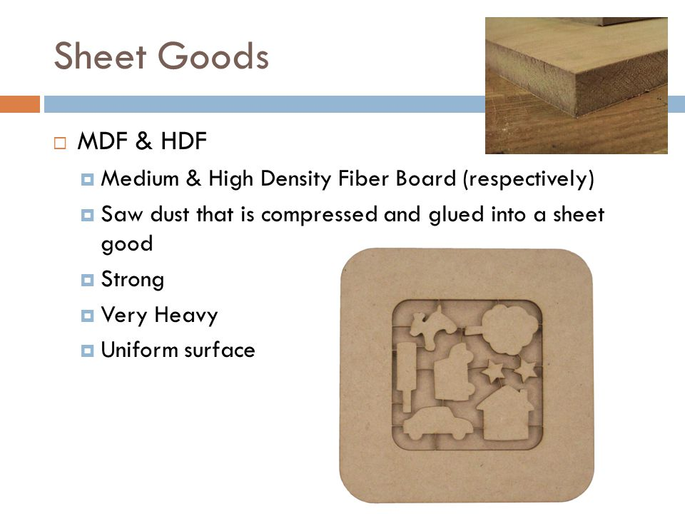 Sheet Goods MDF & HDF Medium & High Density Fiber Board (respectively)