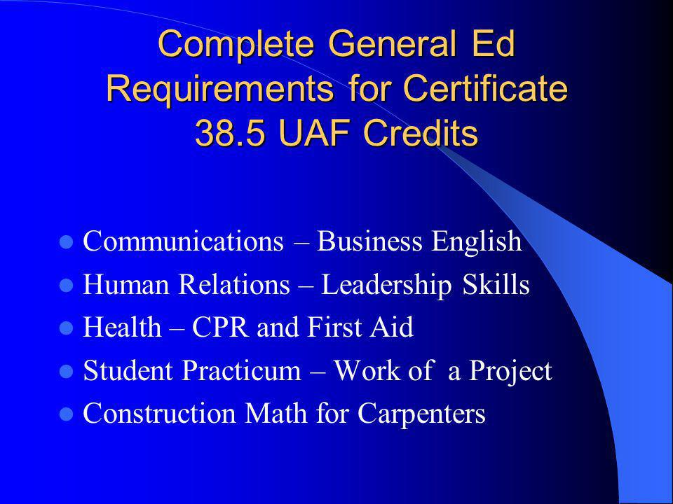 Complete General Ed Requirements for Certificate 38.5 UAF Credits