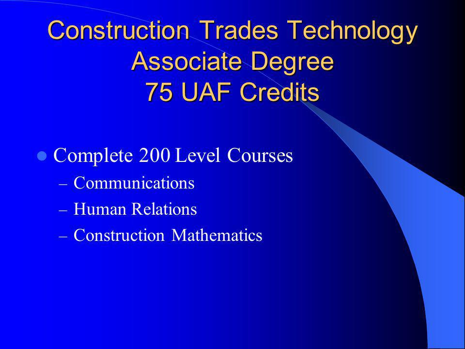 Construction Trades Technology Associate Degree 75 UAF Credits