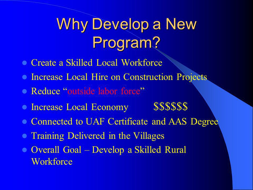 Why Develop a New Program