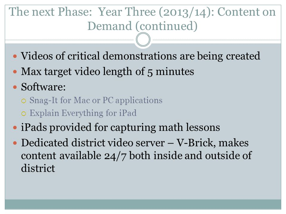 The next Phase: Year Three (2013/14): Content on Demand (continued)