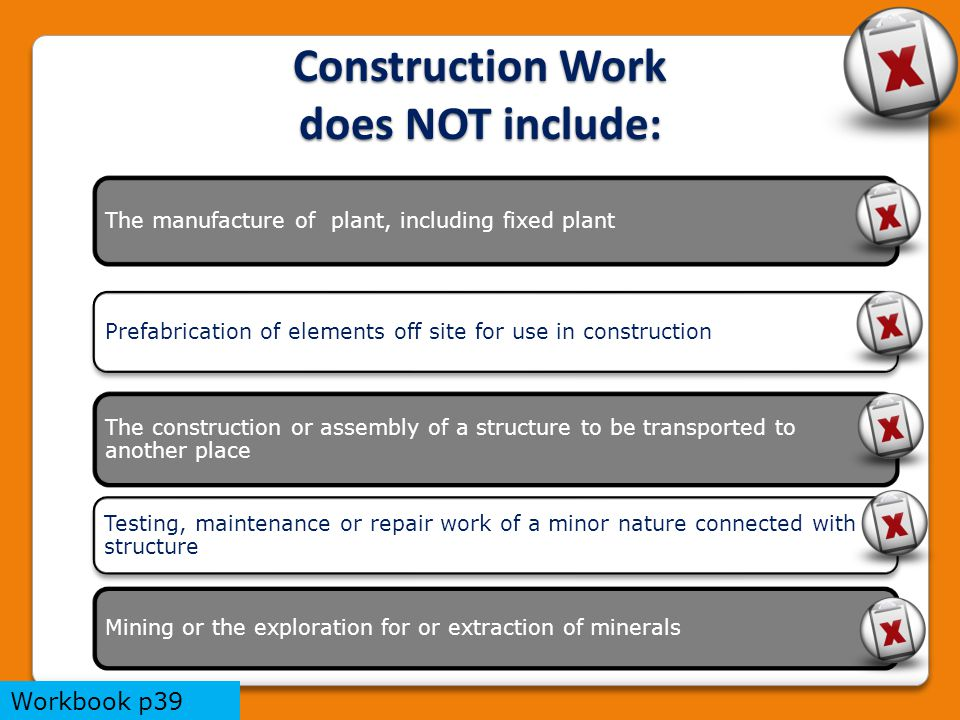 Construction Work does NOT include: