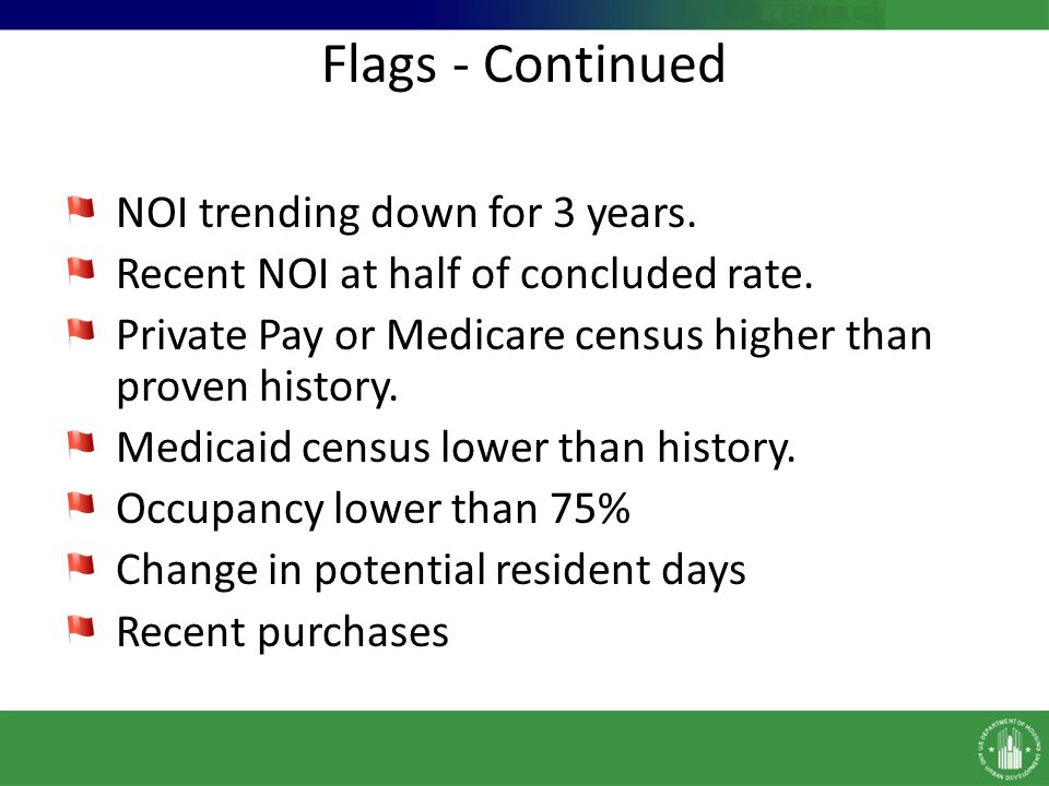 Flags - Continued NOI trending down for 3 years.