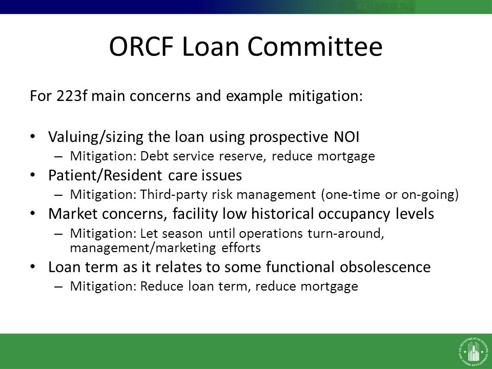 ORCF Loan Committee For 223f main concerns and example mitigation: