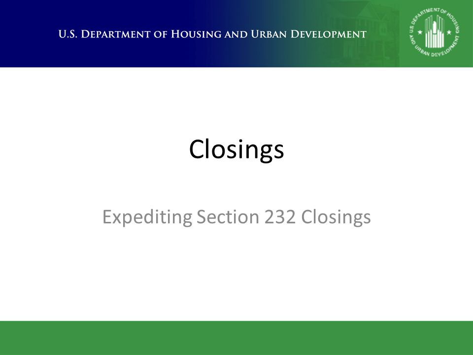 Expediting Section 232 Closings
