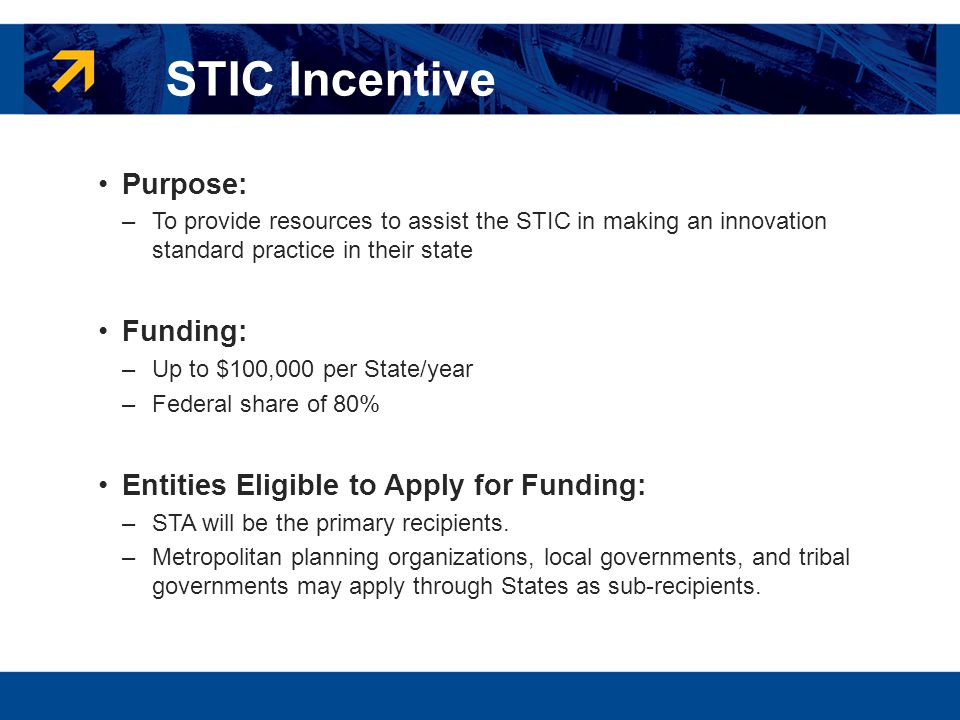 STIC Incentive Purpose: Funding: