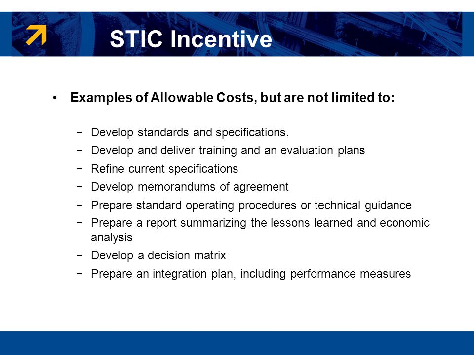 STIC Incentive Examples of Allowable Costs, but are not limited to: