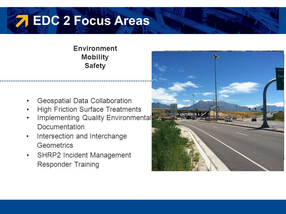 EDC 2 Focus Areas Environment Mobility Safety