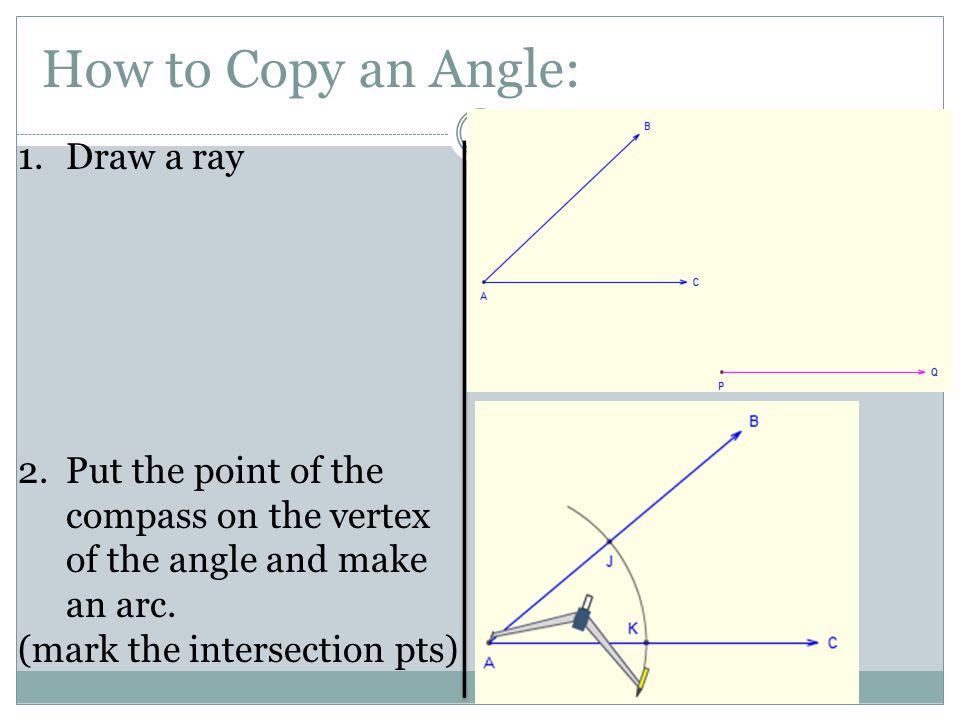 How to Copy an Angle: Draw a ray