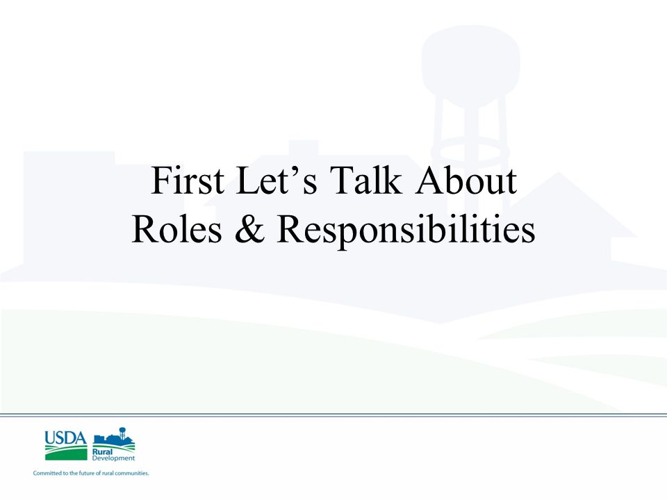 First Let's Talk About Roles & Responsibilities
