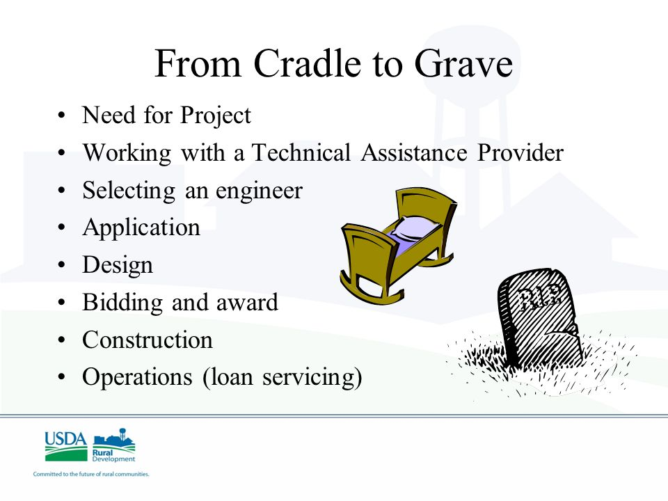 From Cradle to Grave Need for Project