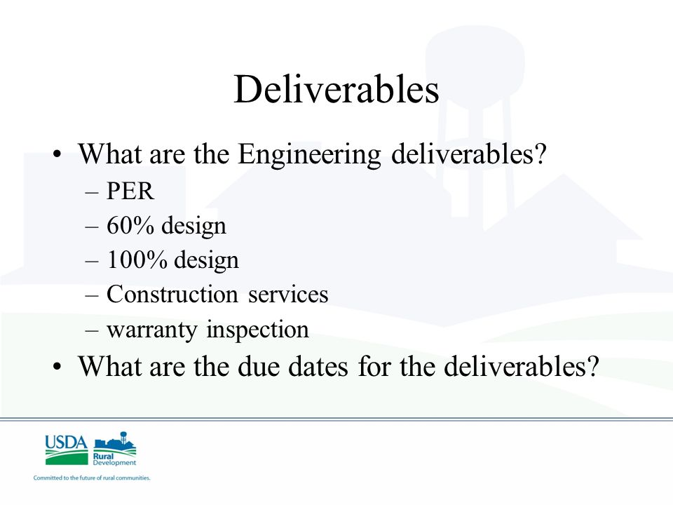 Deliverables What are the Engineering deliverables