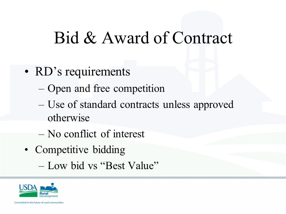 Bid & Award of Contract RD's requirements Open and free competition