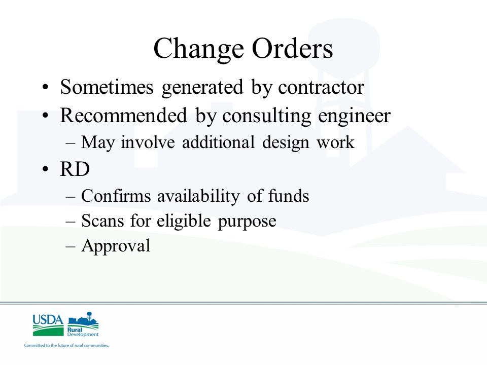 Change Orders Sometimes generated by contractor