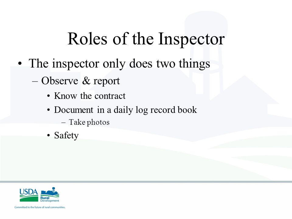 Roles of the Inspector The inspector only does two things