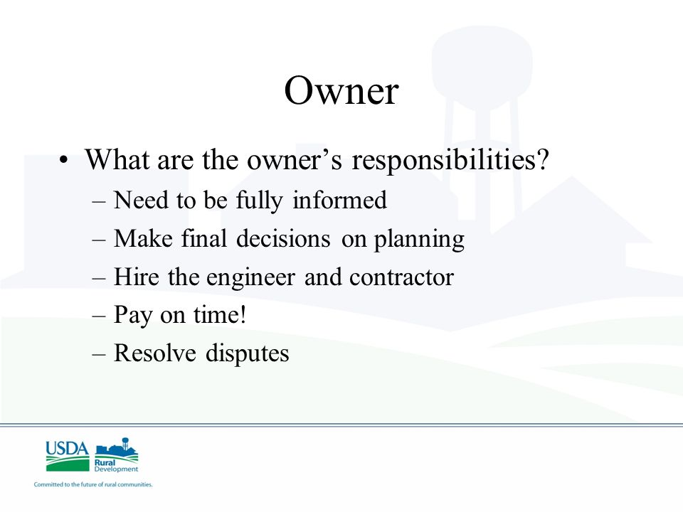 Owner What are the owner's responsibilities Need to be fully informed