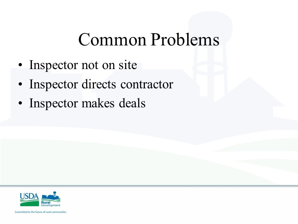 Common Problems Inspector not on site Inspector directs contractor