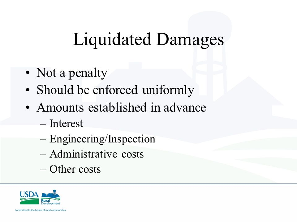 Liquidated Damages Not a penalty Should be enforced uniformly