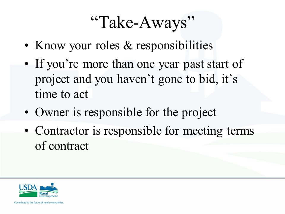 Take-Aways Know your roles & responsibilities