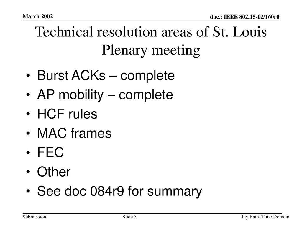Technical resolution areas of St. Louis Plenary meeting