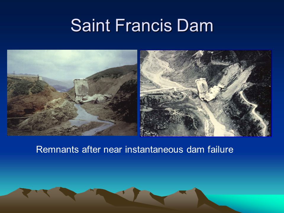 Saint Francis Dam Remnants after near instantaneous dam failure