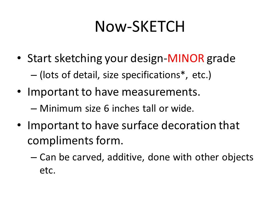 Now-SKETCH Start sketching your design-MINOR grade